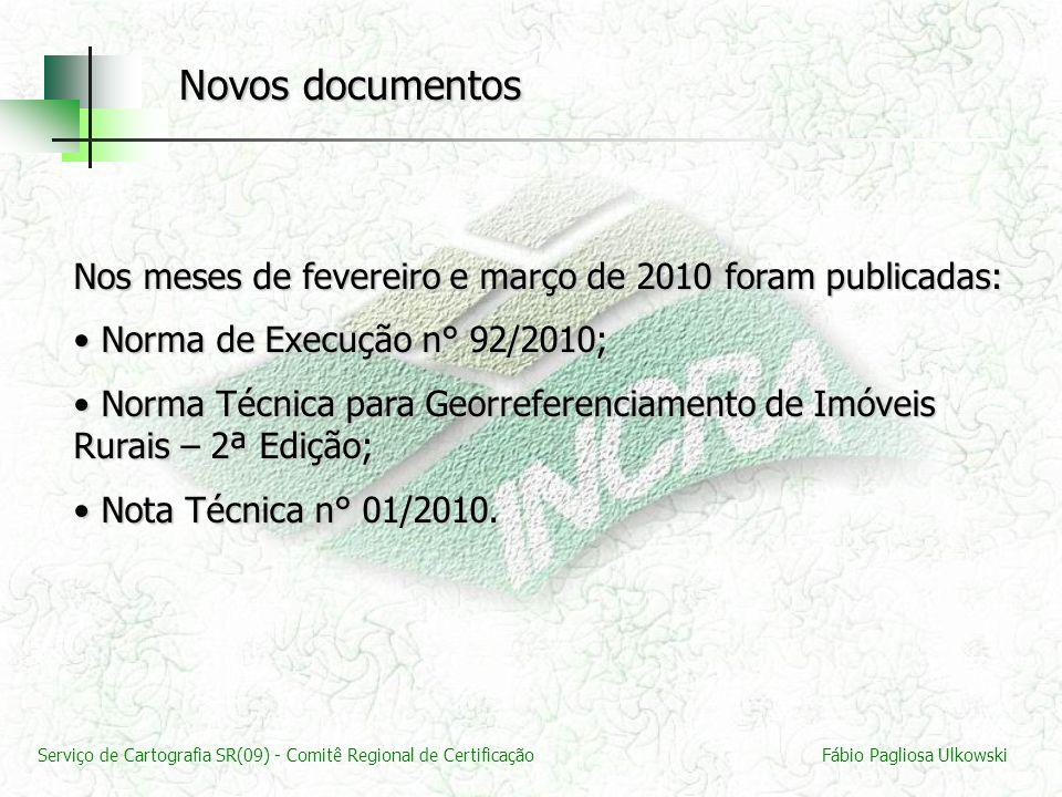 Novos documentos Nos meses de fevereiro e março de 2010 foram publicadas: Norma de Execução n° 92/2010;