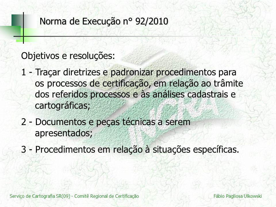 Norma de Execução n° 92/2010 Objetivos e resoluções: