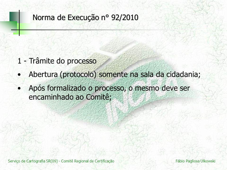 Norma de Execução n° 92/2010 1 - Trâmite do processo. Abertura (protocolo) somente na sala da cidadania;