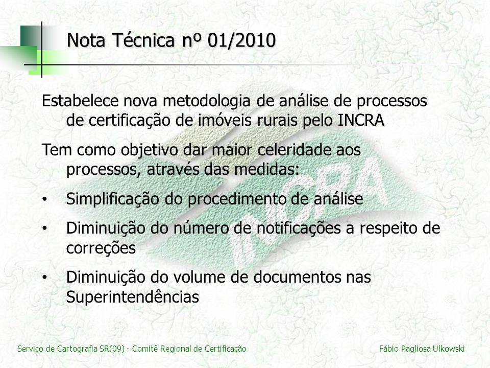 Nota Técnica nº 01/2010 Estabelece nova metodologia de análise de processos de certificação de imóveis rurais pelo INCRA.