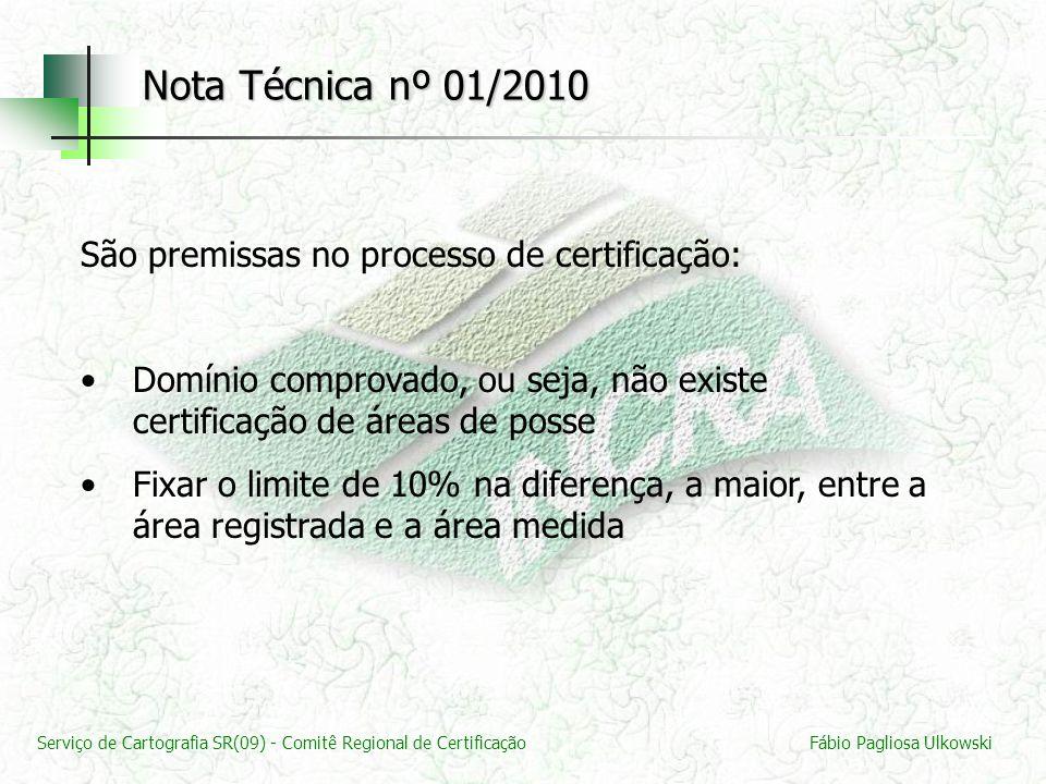 Nota Técnica nº 01/2010 São premissas no processo de certificação: