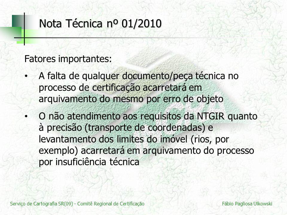 Nota Técnica nº 01/2010 Fatores importantes: