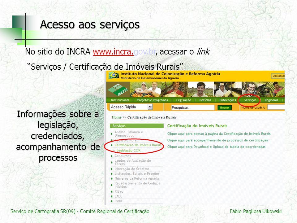 Acesso aos serviços No sítio do INCRA www.incra.gov.br, acessar o link. Serviços / Certificação de Imóveis Rurais