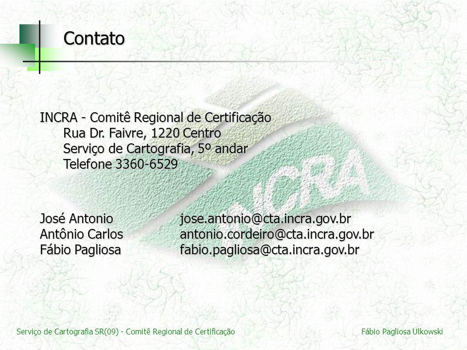Contato INCRA - Comitê Regional de Certificação Rua Dr. Faivre, 1220 Centro Serviço de Cartografia, 5º andar Telefone 3360-6529.