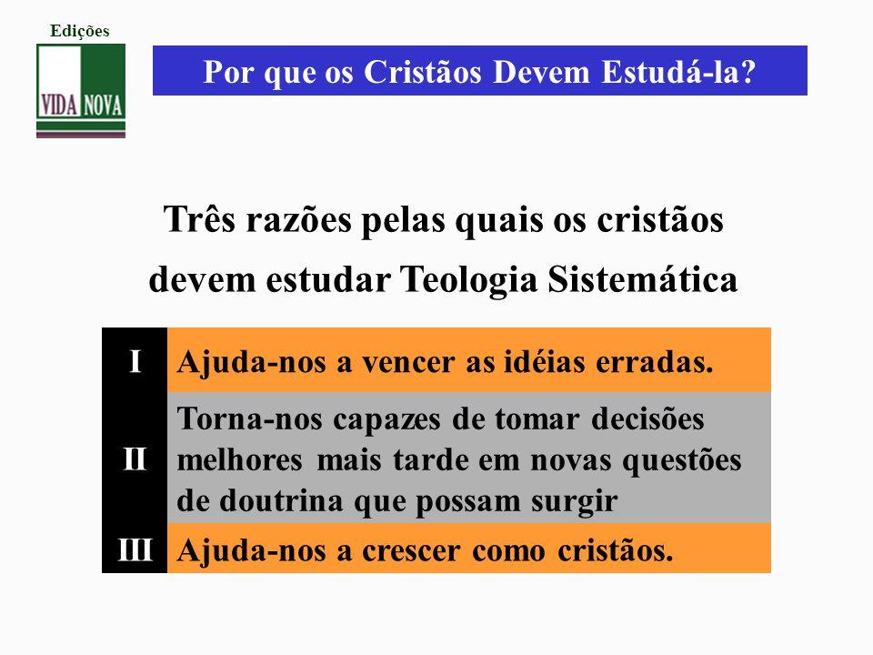 Três razões pelas quais os cristãos devem estudar Teologia Sistemática