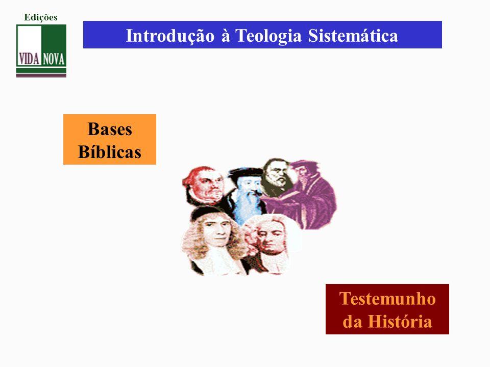 Introdução à Teologia Sistemática Testemunho da História
