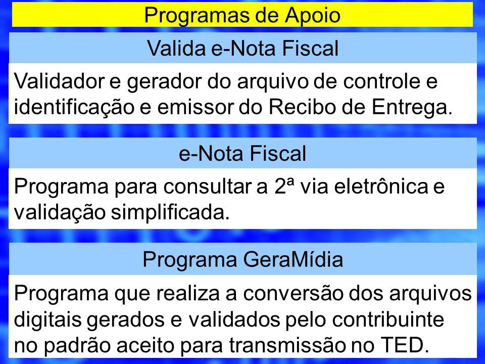 Programas de Apoio Valida e-Nota Fiscal. Validador e gerador do arquivo de controle e identificação e emissor do Recibo de Entrega.