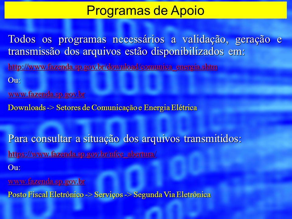 Programas de Apoio Todos os programas necessários a validação, geração e transmissão dos arquivos estão disponibilizados em: