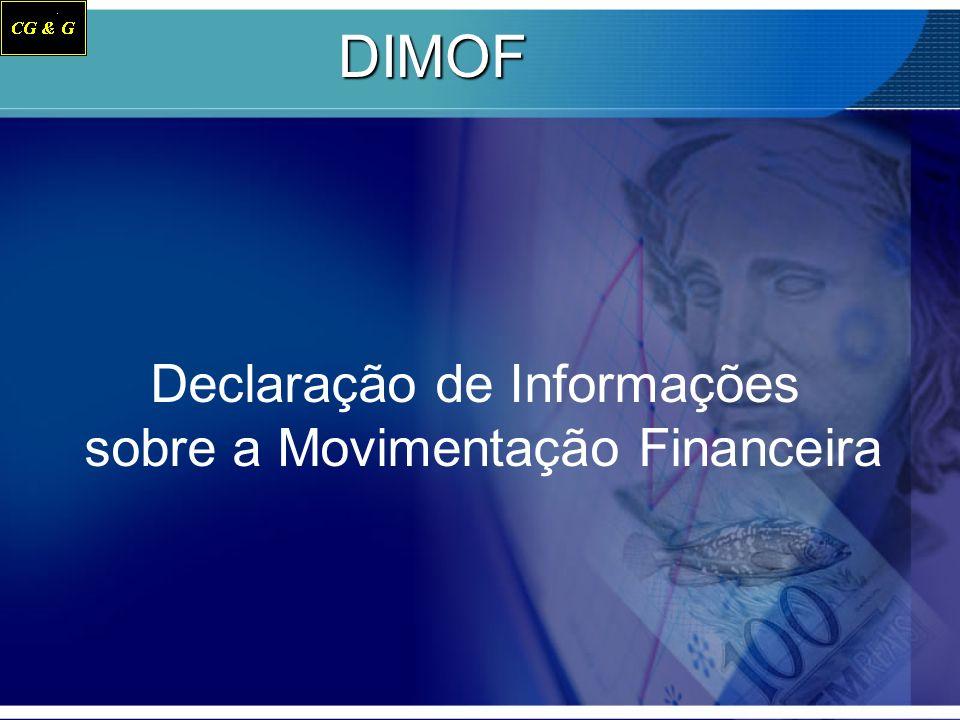 DIMOF Declaração de Informações sobre a Movimentação Financeira
