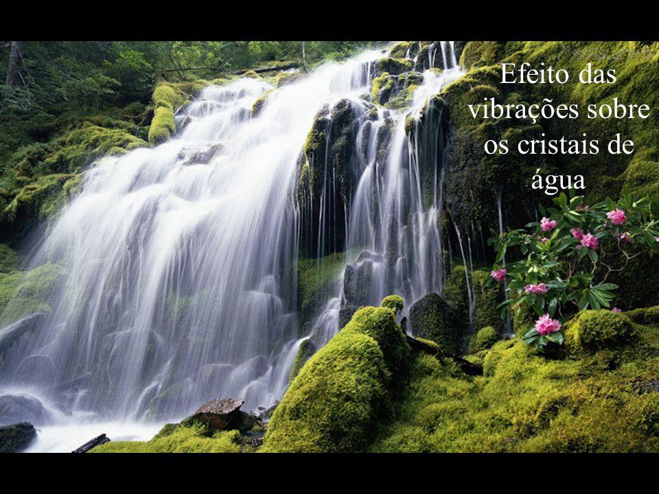 Efeito das vibrações sobre os cristais de água