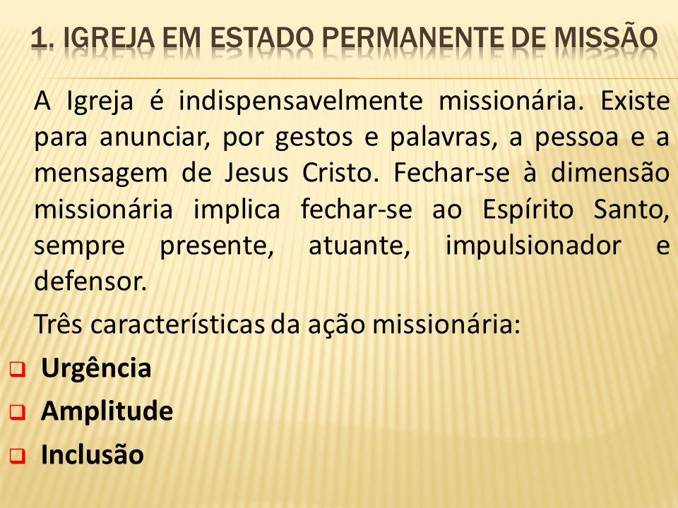 1. Igreja em estado permanente de missão