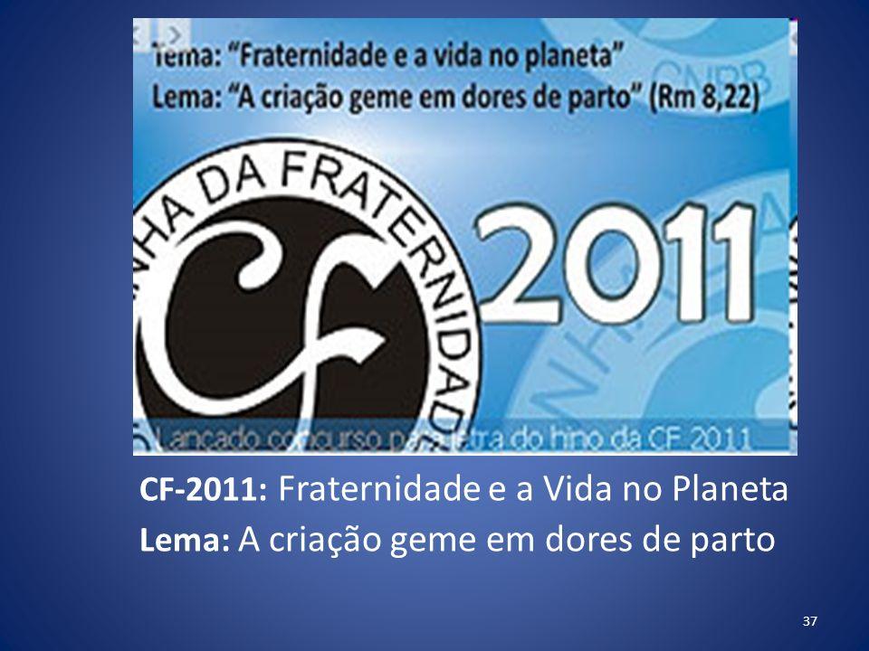 CF-2011: Fraternidade e a Vida no Planeta Lema: A criação geme em dores de parto
