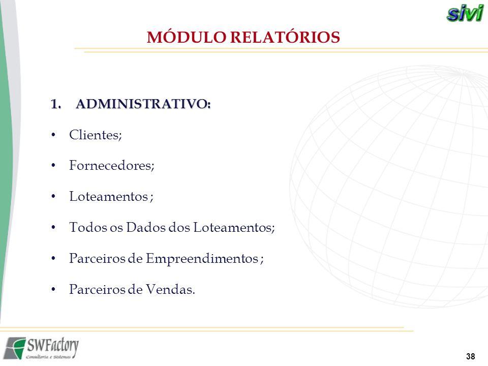 MÓDULO RELATÓRIOS ADMINISTRATIVO: Clientes; Fornecedores;