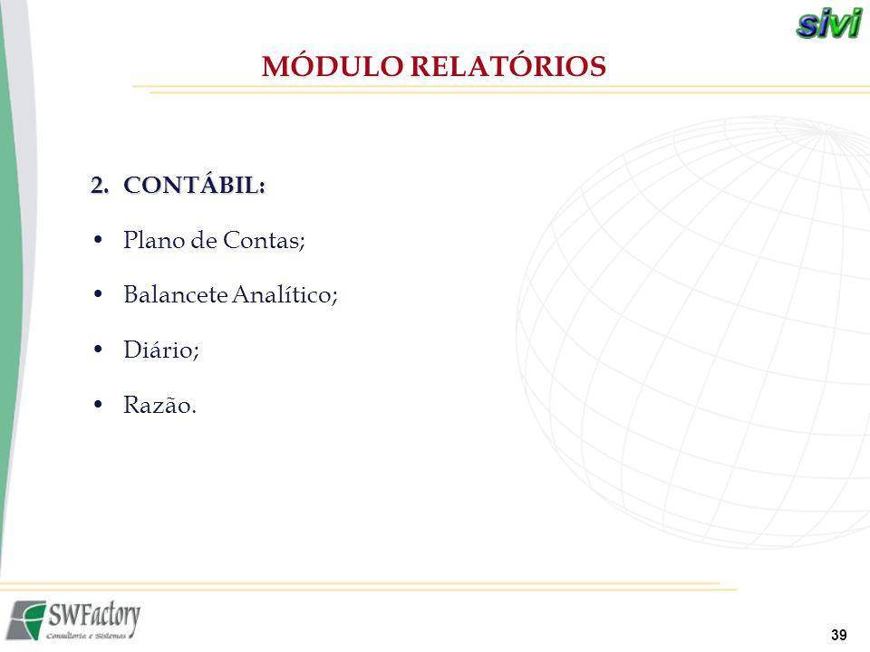 MÓDULO RELATÓRIOS 2. CONTÁBIL: Plano de Contas; Balancete Analítico;