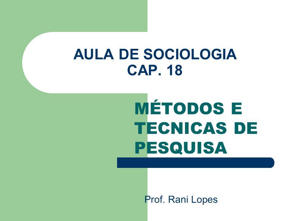 MÉTODOS E TECNICAS DE PESQUISA