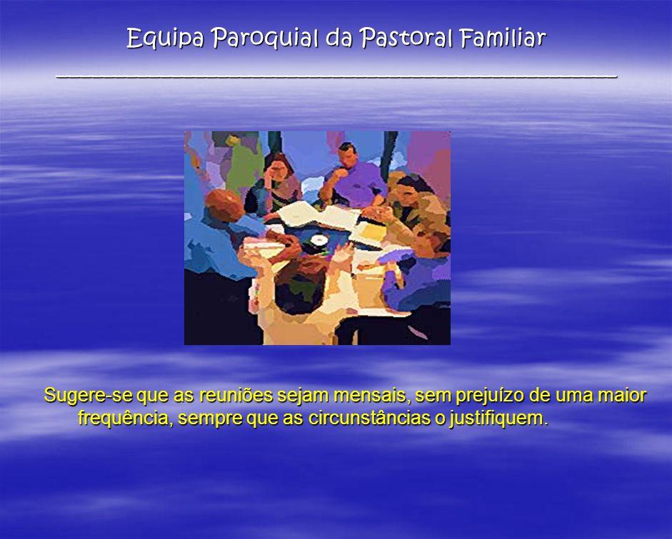 Equipa Paroquial da Pastoral Familiar _________________________________________________