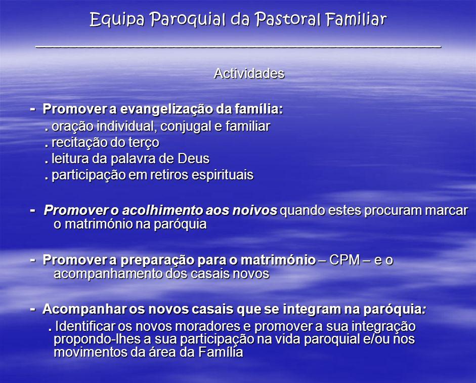 - Promover a evangelização da família: