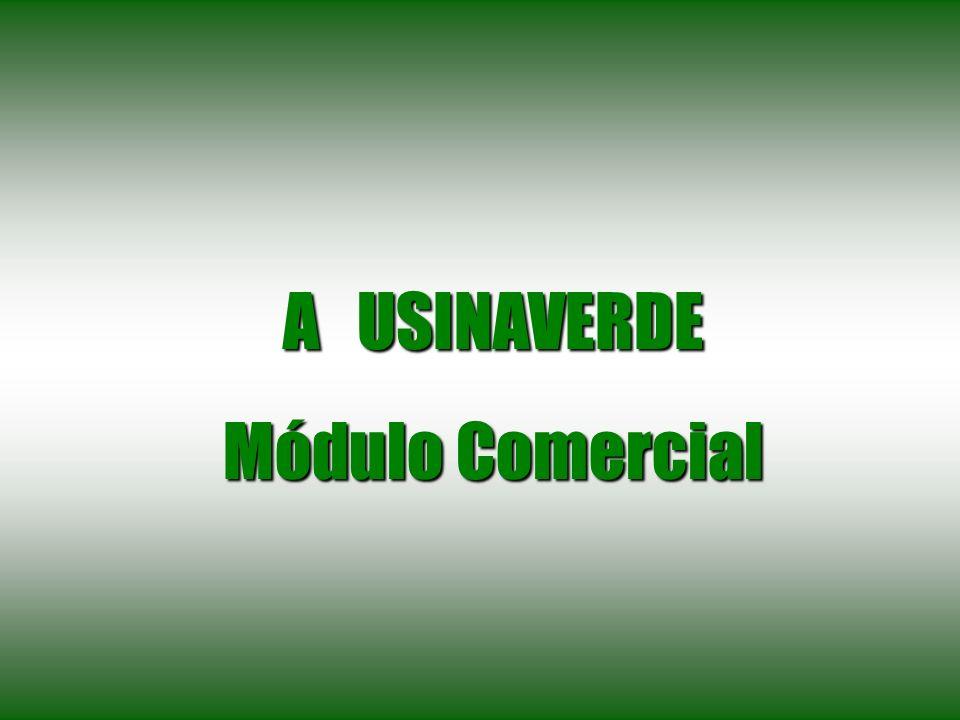 A USINAVERDE Módulo Comercial