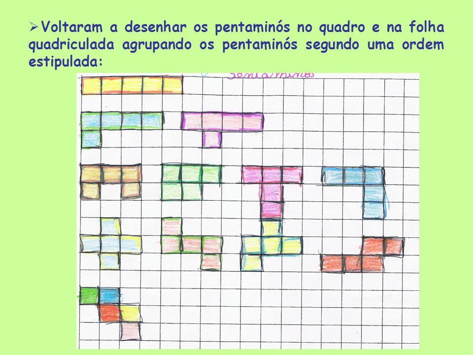 Voltaram a desenhar os pentaminós no quadro e na folha quadriculada agrupando os pentaminós segundo uma ordem estipulada: