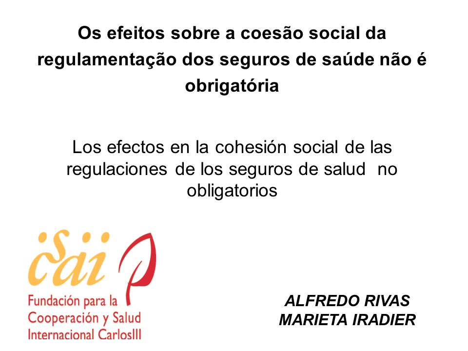 Os efeitos sobre a coesão social da regulamentação dos seguros de saúde não é obrigatória