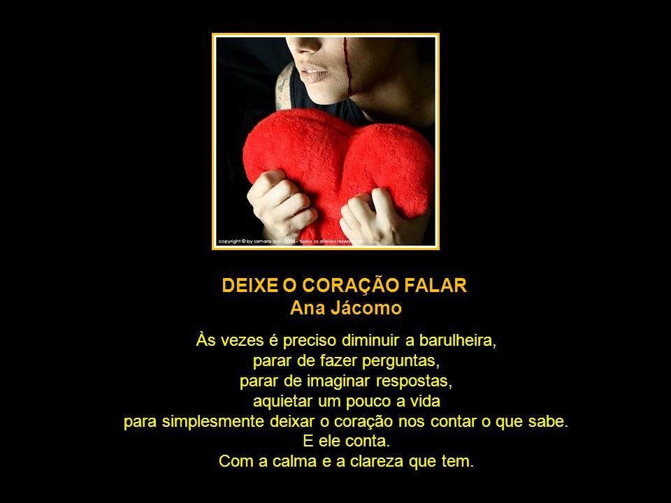 DEIXE O CORAÇÃO FALAR Ana Jácomo