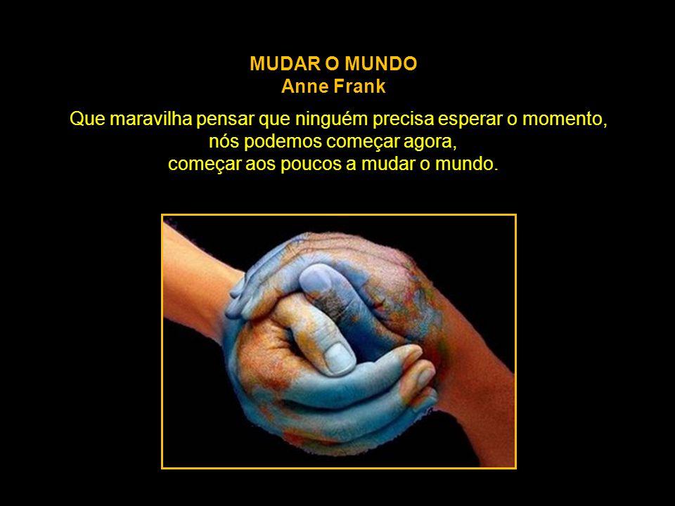 MUDAR O MUNDO Anne Frank.