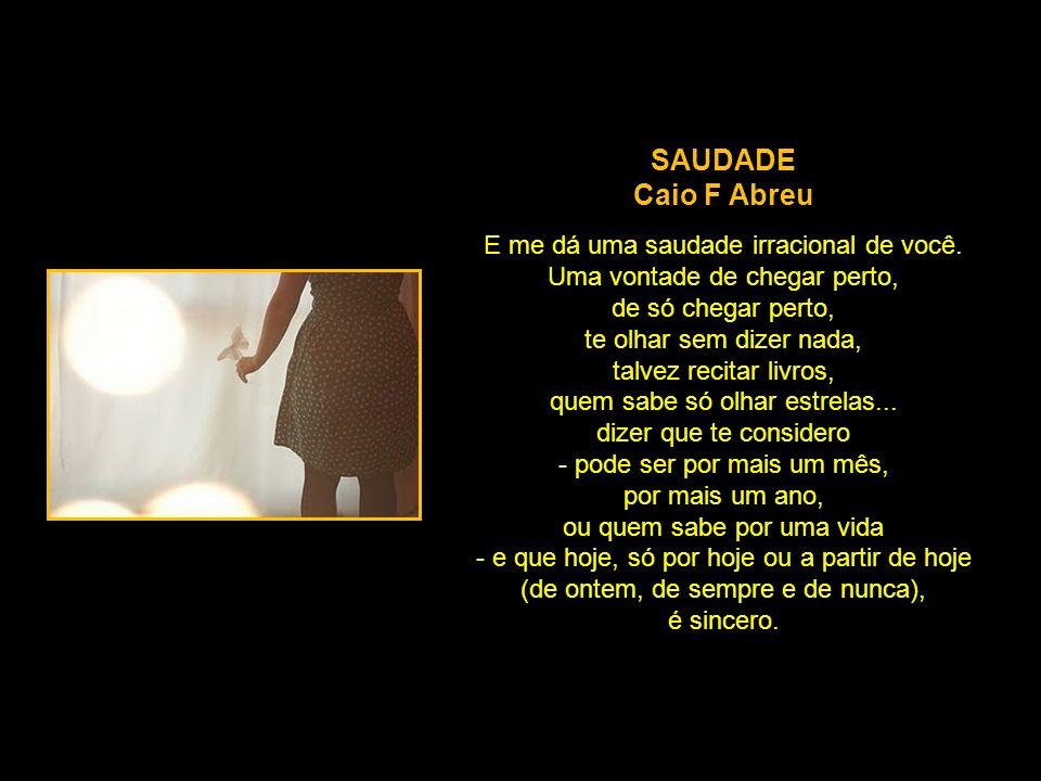 SAUDADE Caio F Abreu.