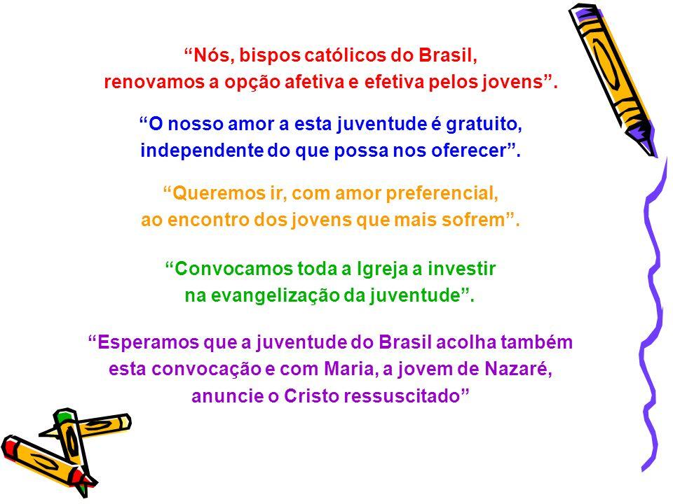 Nós, bispos católicos do Brasil,
