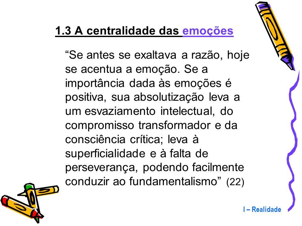 1.3 A centralidade das emoções