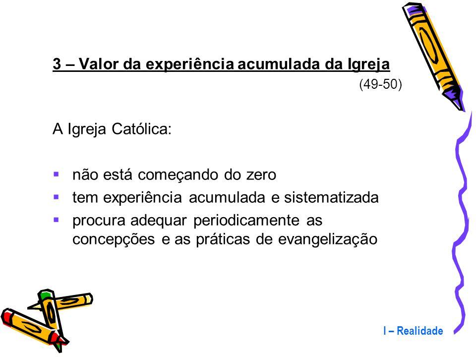3 – Valor da experiência acumulada da Igreja