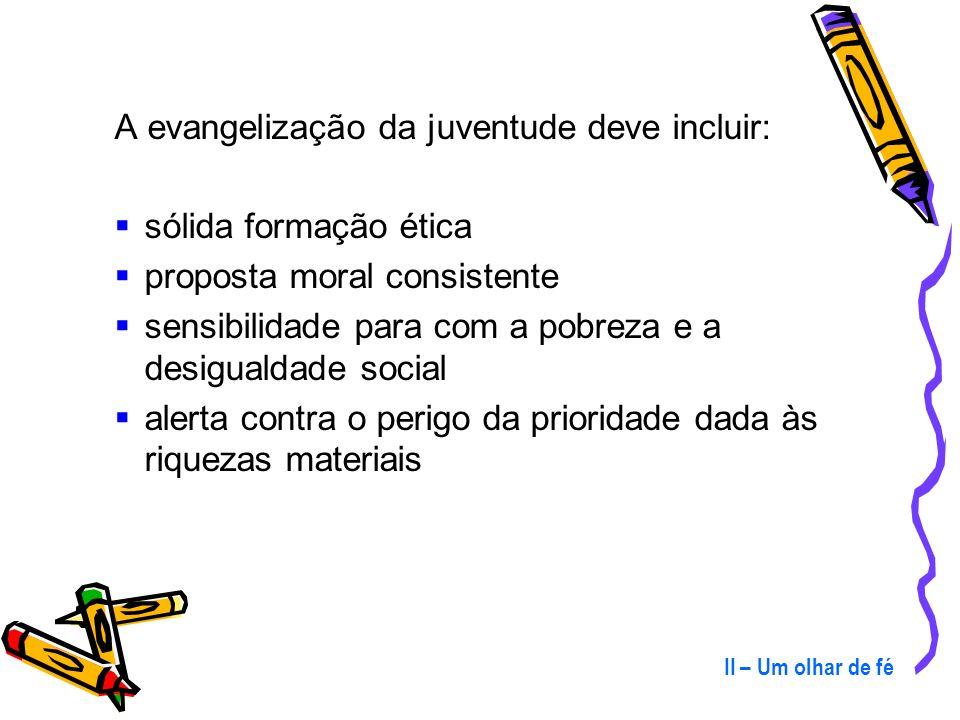 A evangelização da juventude deve incluir: sólida formação ética