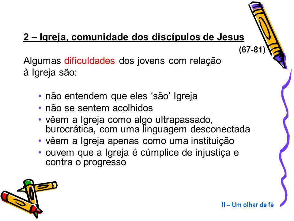 2 – Igreja, comunidade dos discípulos de Jesus