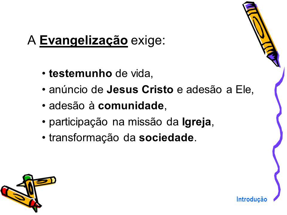 A Evangelização exige: