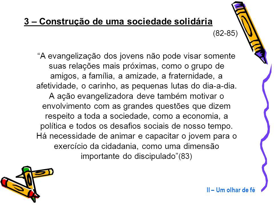 3 – Construção de uma sociedade solidária