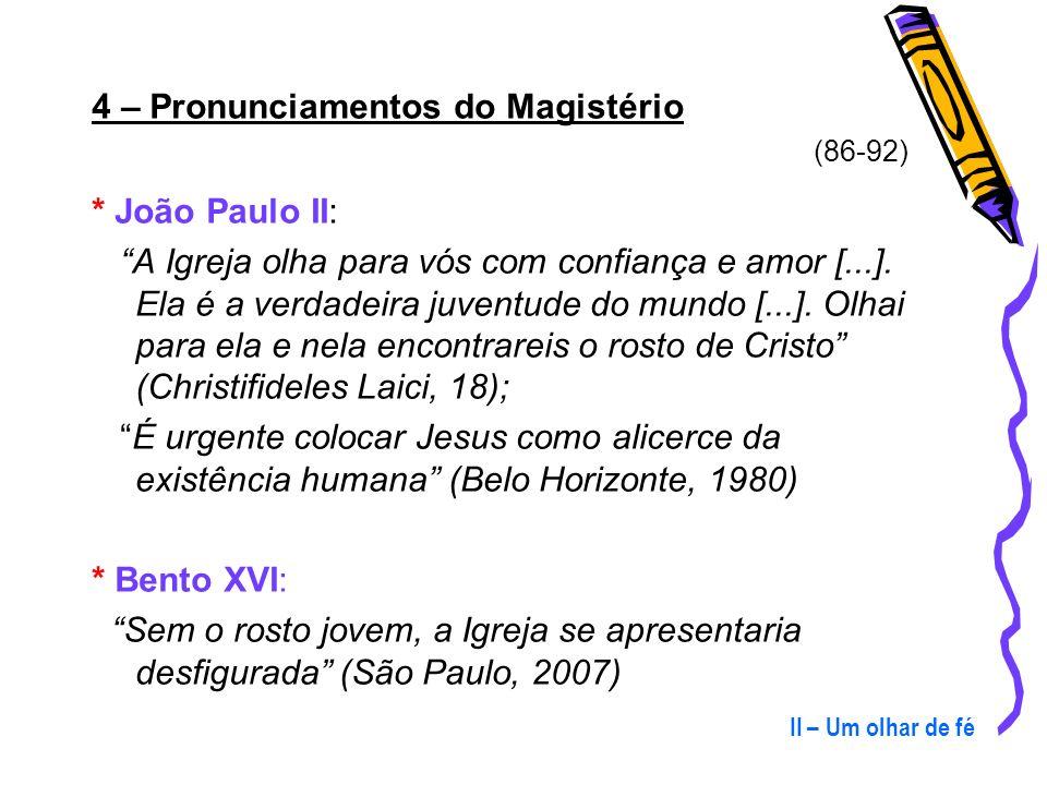4 – Pronunciamentos do Magistério * João Paulo II: