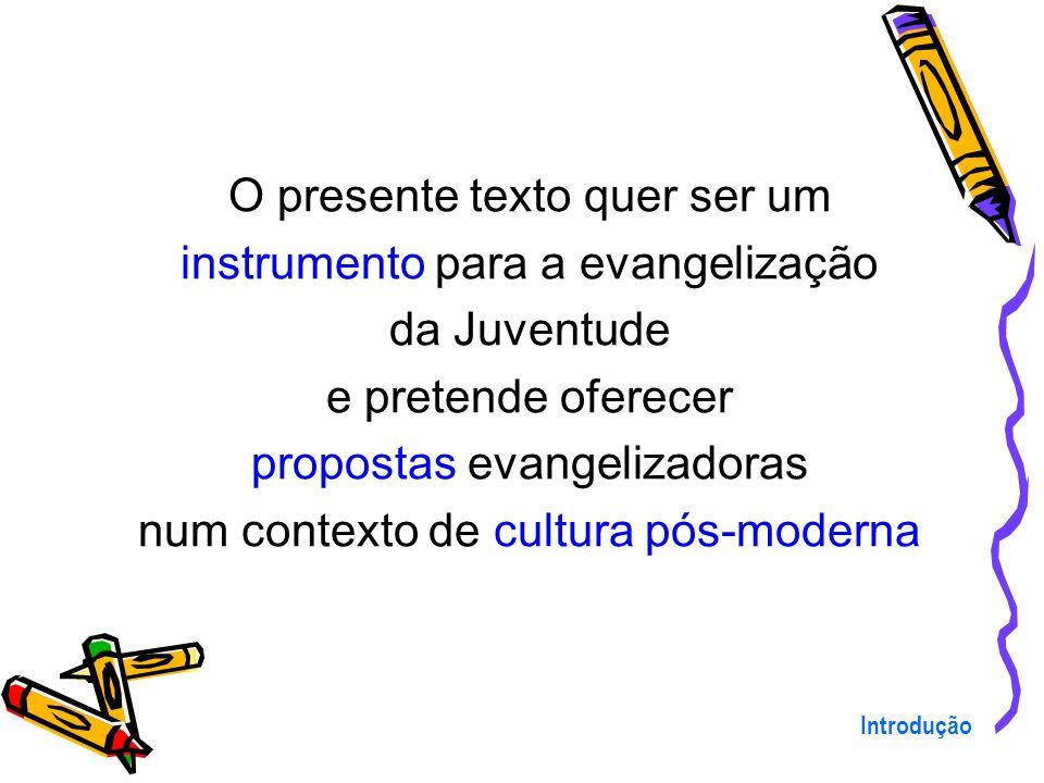 O presente texto quer ser um instrumento para a evangelização