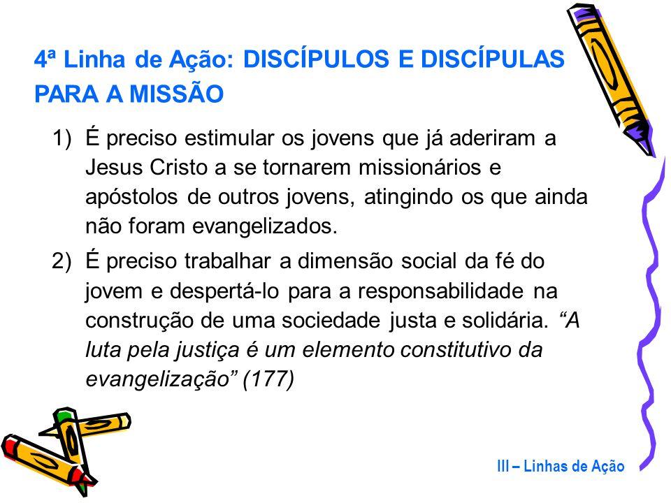 4ª Linha de Ação: DISCÍPULOS E DISCÍPULAS PARA A MISSÃO