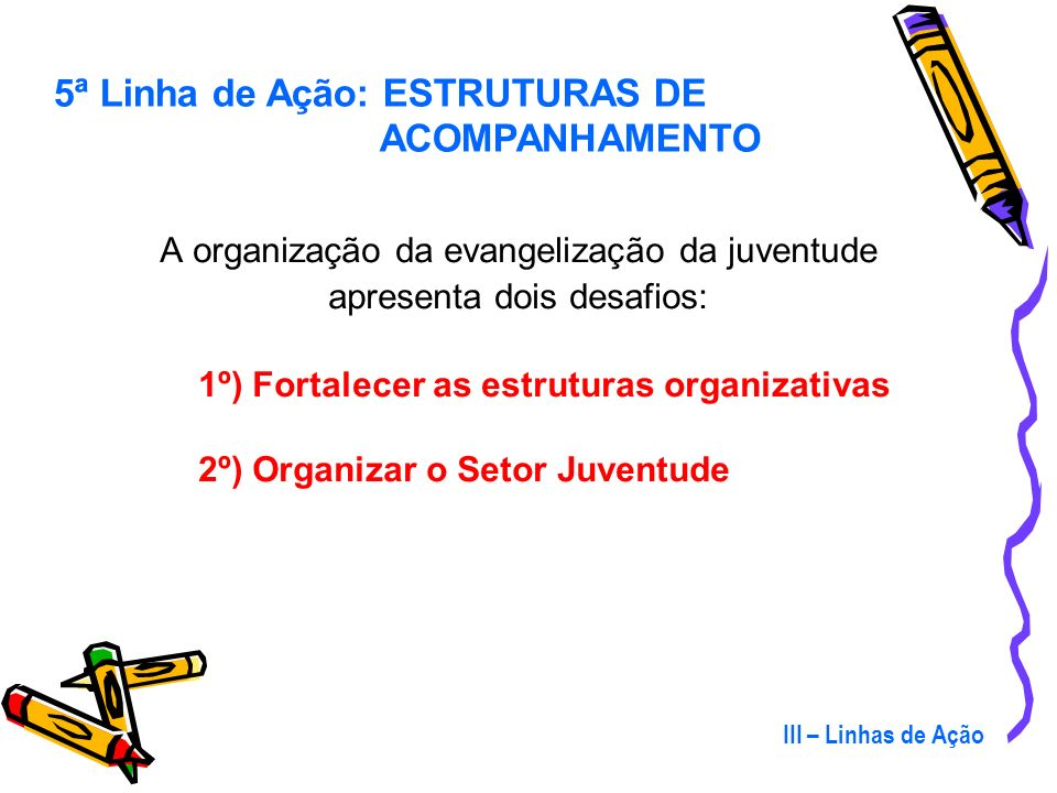 A organização da evangelização da juventude apresenta dois desafios: