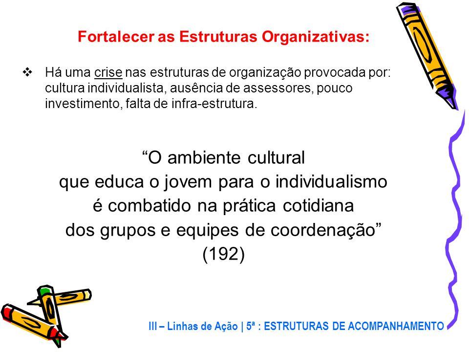 Fortalecer as Estruturas Organizativas: