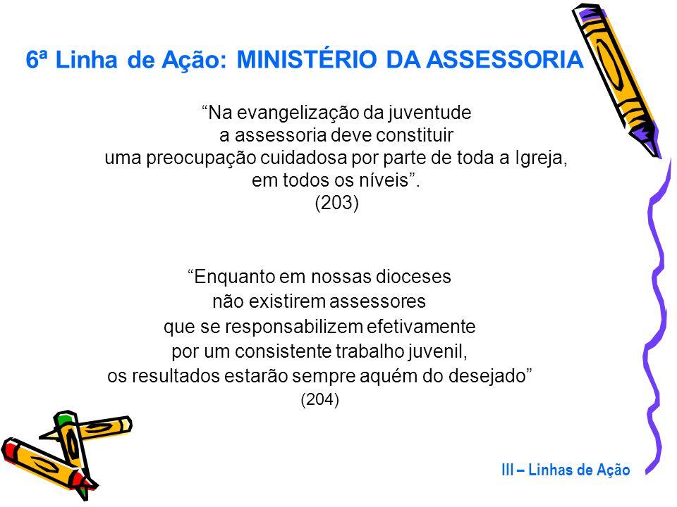 6ª Linha de Ação: MINISTÉRIO DA ASSESSORIA