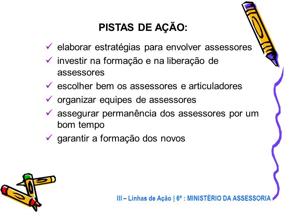 PISTAS DE AÇÃO: elaborar estratégias para envolver assessores