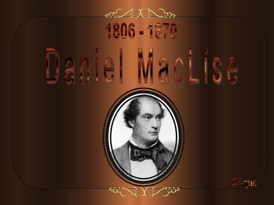 1806 - 1870 Daniel MacLise Clique