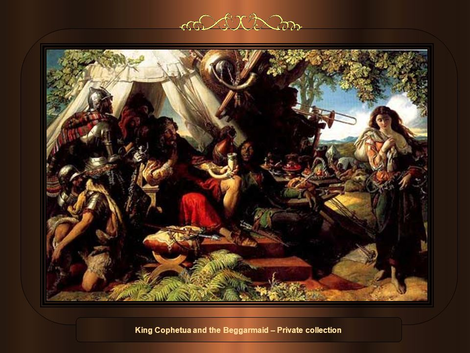 King Cophetua and the Beggarmaid – Private collection