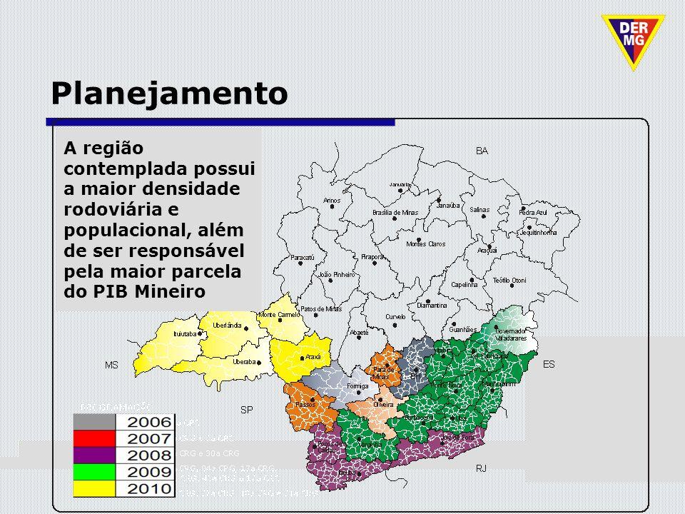 Planejamento A região contemplada possui a maior densidade rodoviária e populacional, além de ser responsável pela maior parcela do PIB Mineiro.
