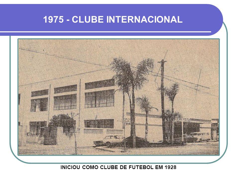 INICIOU COMO CLUBE DE FUTEBOL EM 1928