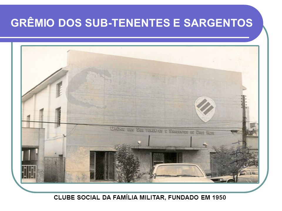 CLUBE SOCIAL DA FAMÍLIA MILITAR, FUNDADO EM 1950