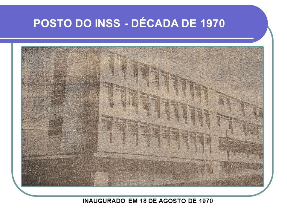 INAUGURADO EM 18 DE AGOSTO DE 1970