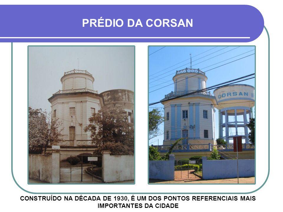PRÉDIO DA CORSAN CONSTRUÍDO NA DÉCADA DE 1930, É UM DOS PONTOS REFERENCIAIS MAIS IMPORTANTES DA CIDADE.