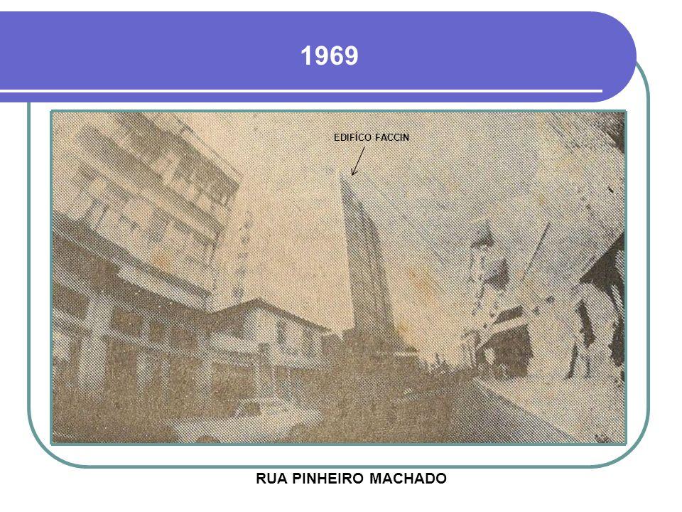 1969 EDIFÍCO FACCIN RUA PINHEIRO MACHADO