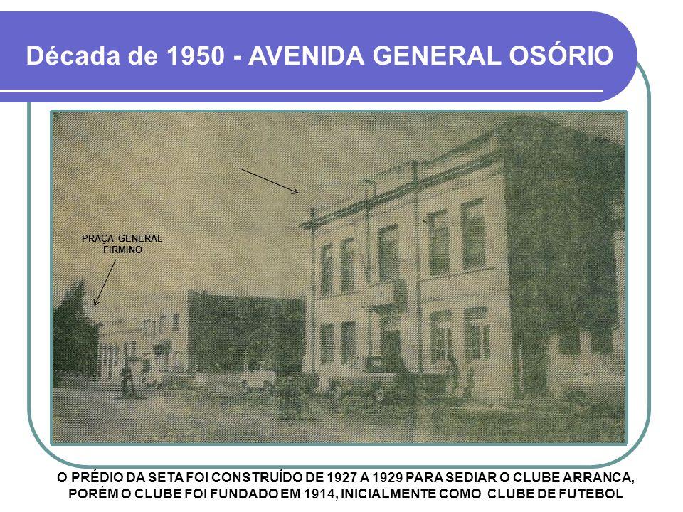 Década de 1950 - AVENIDA GENERAL OSÓRIO